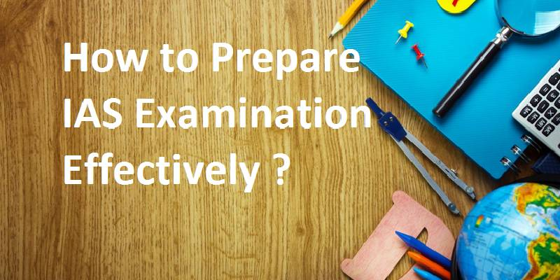 How To Prepare IAS Examination Effectively? Text written and few stationary placed on table.